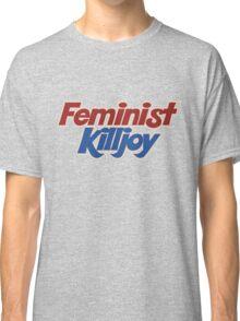 Feminist Killjoy Classic T-Shirt