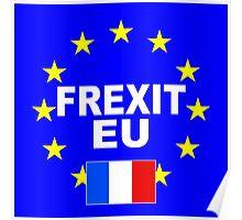 Frexit France Francais leave EU Poster