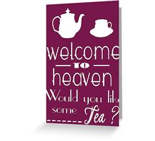 welcome to heaven Greeting Card
