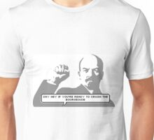 say hey if you're ready to crush the  bourgeoisie  Unisex T-Shirt