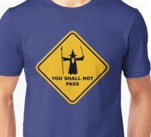 """YOU SHALL NOT PASS"" Road Sign Funny Wizard Quote Unisex T-Shirt"