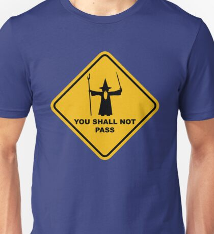 """""""YOU SHALL NOT PASS"""" Road Sign Funny Wizard Quote Unisex T-Shirt"""