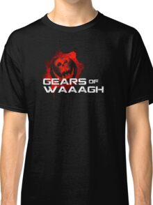 Gears of Waaagh Classic T-Shirt