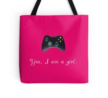 Yes, I am a Girl- (white text) Tote Bag