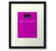 Yes, I am a Girl- (white text) Framed Print