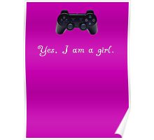 Yes, I am a Girl- (white text) Poster