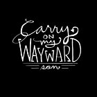 Carry On My Wayward Son by Patricia Santos