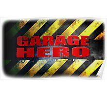 Garage Hero Poster