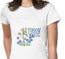 Forkin Weeds Womens Fitted T-Shirt