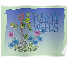 Forkin Weeds on a green to blue background Poster