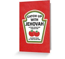 CATCH UP WITH JEHOVAH Greeting Card