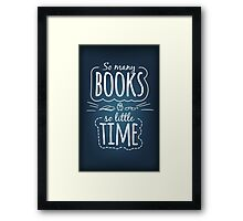 So Many Books So Little Time Framed Print