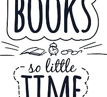 So Many Books So Little Time by susse