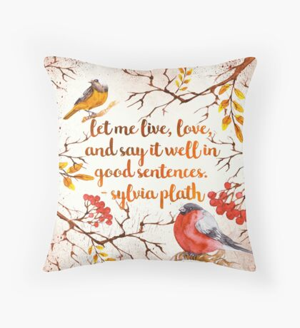 Sylvia Plath Quote Throw Pillow