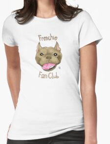 Frenchie Fan Club  Womens Fitted T-Shirt