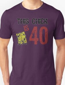 Women's Funny 40th Birthday Unisex T-Shirt