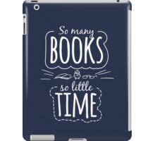 So Many Books So Little Time iPad Case/Skin