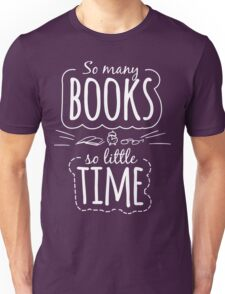 So Many Books So Little Time Unisex T-Shirt