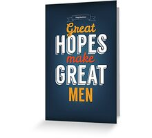 Great Hopes Make Great Men Greeting Card