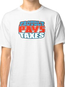 I Proudly Pay Taxes Classic T-Shirt