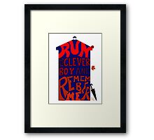 Run You Clever Boy and Remember Me - Doctor Who Framed Print