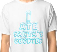 BMB: I ATE SANTA'S COOKIES Classic T-Shirt