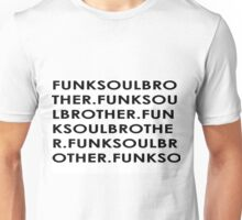 THE FUNK SOUL BROTHER- FATBOY SLIM Unisex T-Shirt