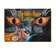 The Hills Have Cats Eyes Art Print