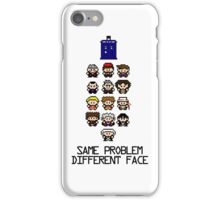 Same Problem, Different Face iPhone Case/Skin