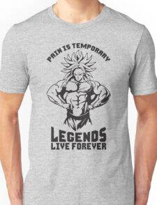 Pain Is Temporary, Legends Live Forever (Broly) Unisex T-Shirt