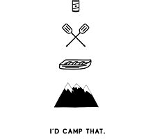 I'd Camp That by GiveMore
