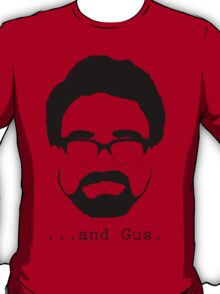 ...And Gus. T-Shirt