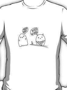 Whooo whooo! T-Shirt