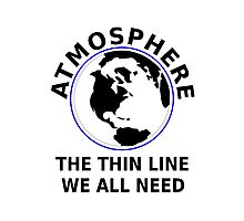 Atmosphere The Thin Line We All Need Photographic Print