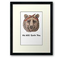 Bear WE WILL ROCK YOU Framed Print