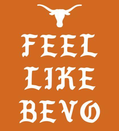I FEEL LIKE BEVO (WITH LONGHORN) Sticker