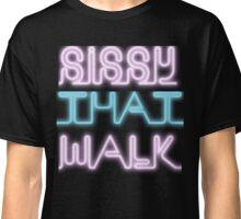 Sissy That Walk Classic T-Shirt