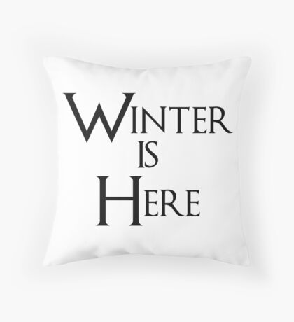 Winter is Here - Game of Thrones Throw Pillow