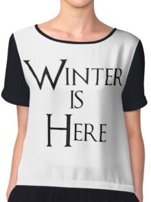 Winter is Here - Game of Thrones Chiffon Top