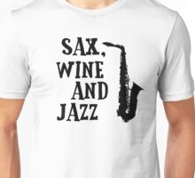 Sax Saxophone Wine Music Cool Chill Out Relax Jazz Blues Rock T-Shirts Unisex T-Shirt