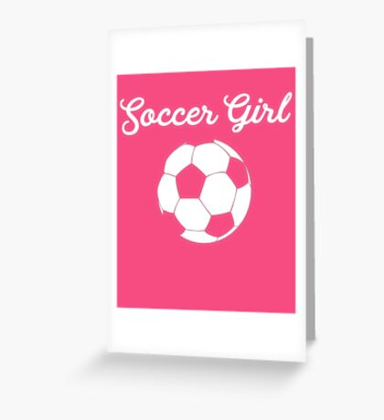 Soccer Girl Greeting Card