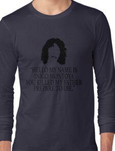 Inigo Montoya - Princess Bride Long Sleeve T-Shirt