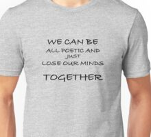 Lose Our Minds Together Unisex T-Shirt