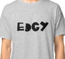 EDGY Classic T-Shirt