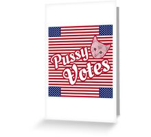 Pussy Votes SQUARE Format Greeting Card