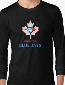 True North Strong Blue Jays Long Sleeve T-Shirt