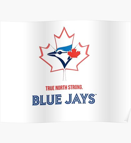 True North Strong Blue Jays Poster