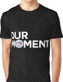 #OurMoment Toronto Blue Jays Graphic T-Shirt
