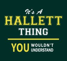 It's A HALLETT thing, you wouldn't understand !! by satro