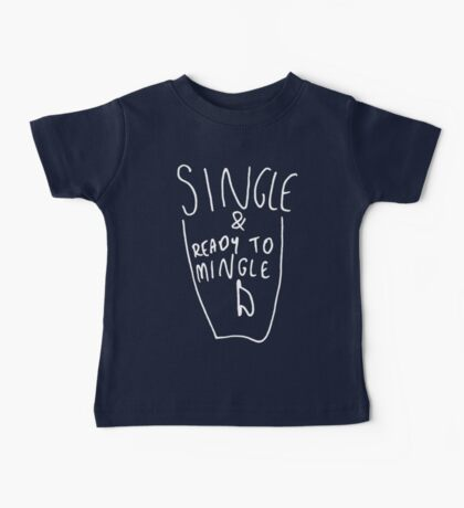 Single and ready to mingle - white on black Baby Tee